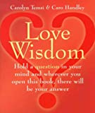 Love Wisdom, Carolyn Temsi and Caro Handley, 0671036475