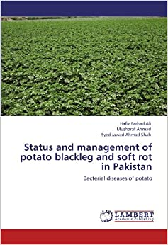 Book Status and management of potato blackleg and soft rot in Pakistan: Bacterial diseases of potato