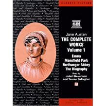 The Works of Jane Austen: Volume One; Mansfield Park/Emma/Northanger Abbey/Jane Austen: A Biography