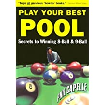 Play Your Best Pool: Secrets to Winning Eight Ball & Nine Ball for All Players