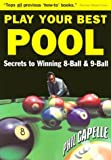 Play Your Best Pool: Secrets to Winning Eight Ball Pool and Nine Ball