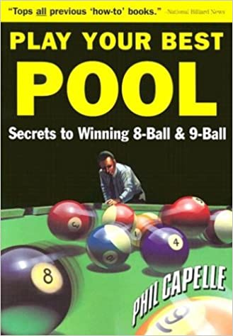 Play Your Best Pool: Secrets to Winning Eight Ball Pool and Nine ...