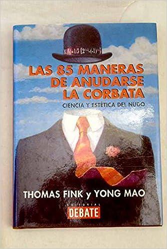 LAS 85 MANERAS DE ANUDARSE LA CORBATA - Ciencia y estética del ...