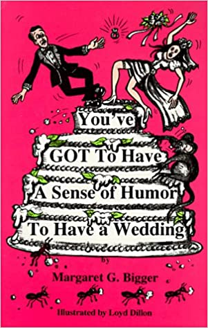 Book You've Got to Have a Sense of Humor to Have a Wedding