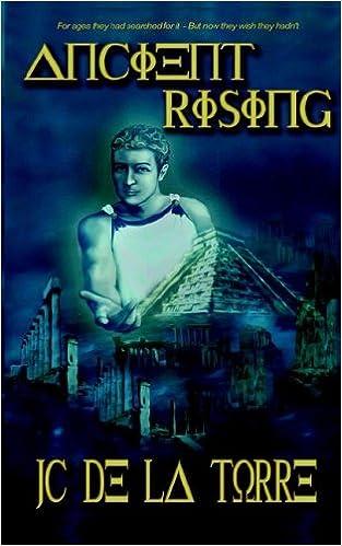 Ancient Rising: Rise of the Ancients Book I: JC De La Torre