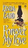 Forever, My Love, Linda Ladd, 0451405579