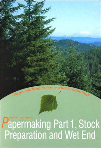 Papermaking Part 1: Stock Preparation and Wet End