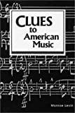 Clues to American Music, Monroe Levin, 0913515620