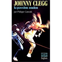 Johnny Clegg : la passion zoulou