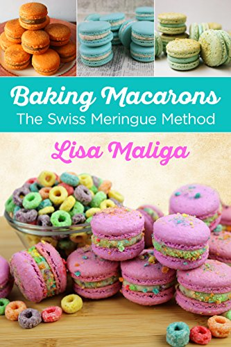 Baking Macarons: The Swiss Meringue Method