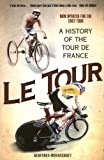 img - for Le Tour: A History of the Tour de France by Geoffrey Wheatcroft (2007-06-01) book / textbook / text book