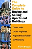 The Complete Guide to Buying and Selling Apartment Buildings, Steve Berges, 0471436399