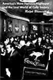 Stork Club : America's Most Famous Nightspot and the Lost World of Cafe Society