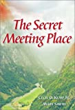 The Secret Meeting Place, Cecil O. Kemp and Mark Smeby, 1893668223