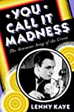 You Call It Madness, Lenny Kaye, 0679463089