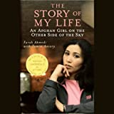 Front cover for the book The Story of My Life: An Afghan Girl on the Other Side of the Sky by Farah Ahmedi