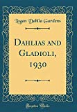 Amazon / Forgotten Books: Dahlias and Gladioli, 1930 Classic Reprint (Logan Dahlia Gardens)