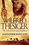 img - for Wilfred Thesiger: the life of the great explorer book / textbook / text book