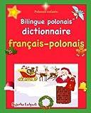 Polonais enfants: Bilingue polonais: Dictionnaire d'images en couleur bilingue pour enfants, Noël, bilingue français-polonais, Les premiers mots
