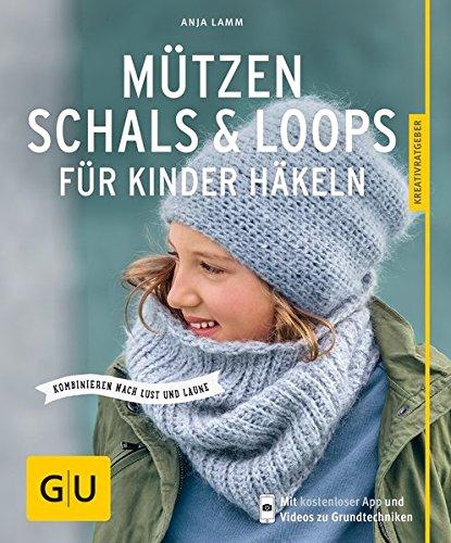 Mützen, Schals & Loops für Kinder häkeln: Kombinieren nach Lust und ...