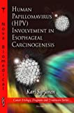 img - for Human Papillomavirus Hpv Involvement in Esophageal Carcinogensis (Cancer Etiology, Diagnosis and Treatments) book / textbook / text book