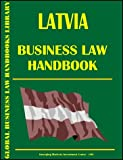 Latvia Business Law Handbook, Global Investment and Business Center, Inc. Staff, 0739719912