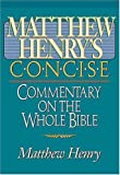 Matthew Henry's Concise Commentary on the Whole Bible, Matthew Henry, 0785245294