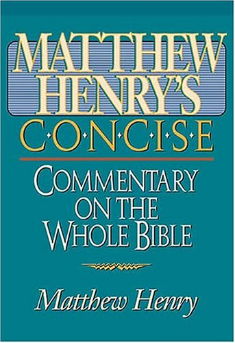 Matthew Henry's Concise Commentary On The Whole Bible: Nelson's Concise Series pdf