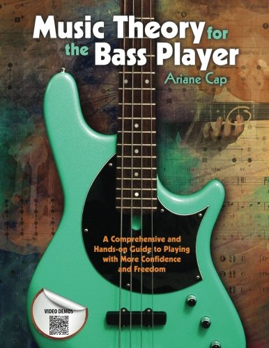 Music Theory for the Bass Player: A Comprehensive and Hands-on Guide to Playing with More Confidence and Freedom (Bass Players Guide)