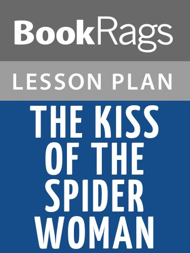 Lesson Plans The Kiss of the Spider Woman