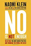 Image of No Is Not Enough: Resisting the New Shock Politics and Winning the World We Need