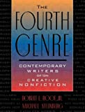 The Fourth Genre, the:Contemporary Writers of/on Creative Nonfiction