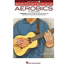 Baritone Ukulele Aerobics: For All Levels: From Beginner to Advanced