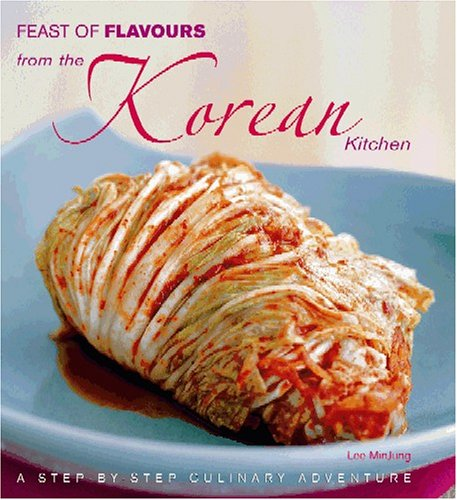 Feast of Flavours from the Korean Kitchen by Lee MinJung