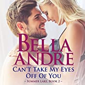 Can't Take My Eyes off of You: New York Sullivans Spinoff: Summer Lake, Book 2 | Bella Andre