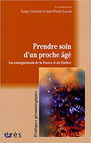 En ligne Prendre soin d'un proche âgé : Les enseignements de la France et du Québec pdf ebook