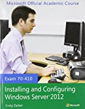 70-410 Installing and Configuring Windows Server 2012 with Lab Manual Set, Microsoft Official Academic Course, 1118656172