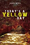 Today's a Yellow Day, James Roth, 1477113509