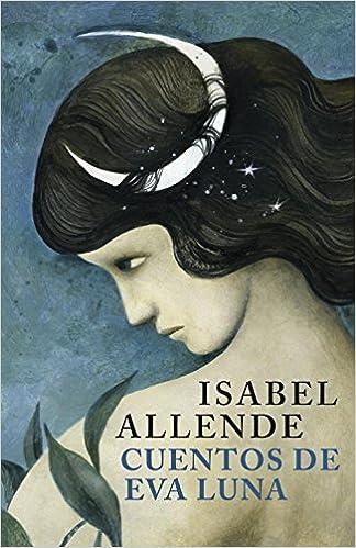 Cuentos de Eva Luna (EXITOS): Amazon.es: Isabel Allende: Libros