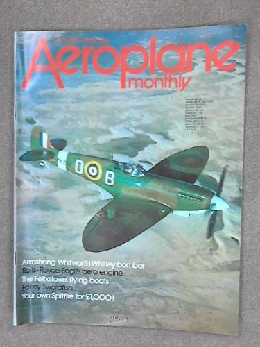 Aeroplane Monthly,October 1982 - Armstrong Whitworth bomber, Rolls Royce Eagle Hero Engine, The Felixstowe Flying Boats, Fairey Swordfish.