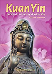 Kuan Yin: Begleiterin auf dem spirituellen Weg
