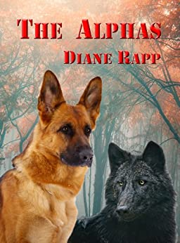 The Alphas: Prequel to Howl of the Wolf with additional content by [Rapp, Diane]
