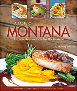 """""DOC"""" A Taste Of Montana: Favorite Recipes From Big Sky Country. major sposob biking skins Tripack provide areas"