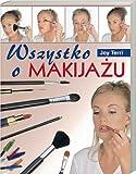 img - for Wszystko o makijazu book / textbook / text book
