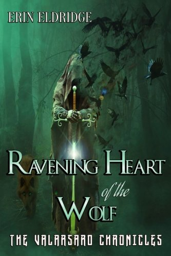 Ravening Heart of the Wolf (The Valarsard Chronicles) (Volume 1)