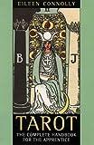 Tarot: The Complete Handbook For The Apprentice