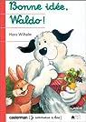 Waldo : Bonne idée, Waldo ! par Wilhelm