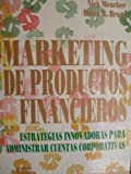 img - for MARKETING DE PRODUCTOS FINANCIEROS (SERIE EMPRESARIAL) book / textbook / text book