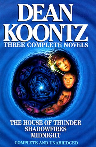 Three Complete Novels: The House of Thunder, Shadowfires, Midnight (Dean Koontz Shadowfires compare prices)