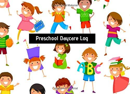 Preschool Daycare Log: Ideal Sign In and Out Register Log Book for Childminders, Daycares, Nannies, Pre-School, Babysitters and Much More, A Journal ... Paperback. (Childcare Business) (Volume 6)